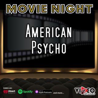 Movie Night: American Psycho