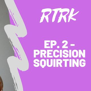 Ep. 2 - Precision Squirting (Sauces)