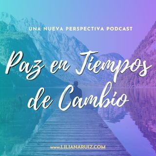 PAZ EN TIEMPOS DE CAMBIO con Liliana Ruiz