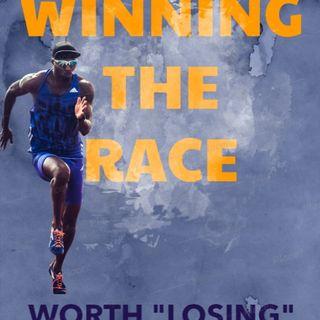 Winning The Race Worth Losing