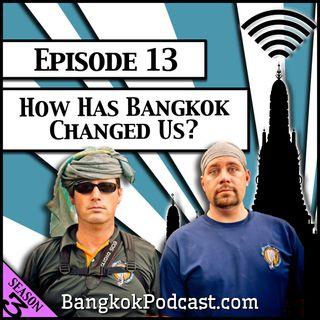 How Has Bangkok Changed Us? [Season 3, Episode 13]