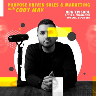 Purpose Driven Sales & Marketing With Cody May