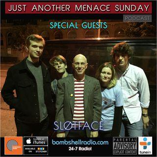 JUST ANOTHER MENACE SUNDAY #681-  W/ SLøTFACE