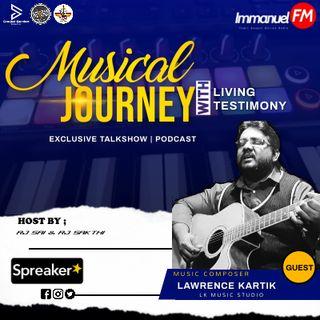 Musical Journey With Living Testimony.    Bro Lawrence Kartik    Full Podcast