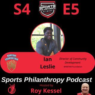 S4:EP5--Ian Leslie, BamFam Foundation