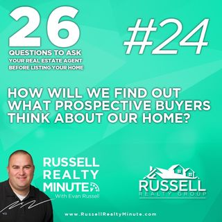 How will we find out what prospective buyers think about our home?