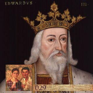 HwtS: 029: King Edward III and his Many Children
