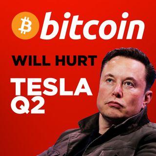 116. Bitcoin Will Hurt Tesla Q2