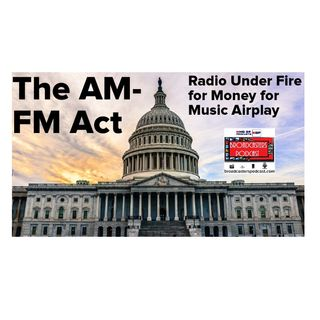 The AM-FM Act: Radio Under Fire for Money for Music Airplay BP 11.22.19