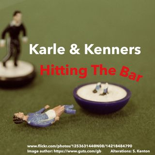 Karle and Kenners: Hitting the Bar. Episode 4.