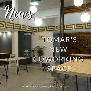 Good Morning Portugal! News: Top Tourism Awards, Coal Crunch & Coworking in Tomar