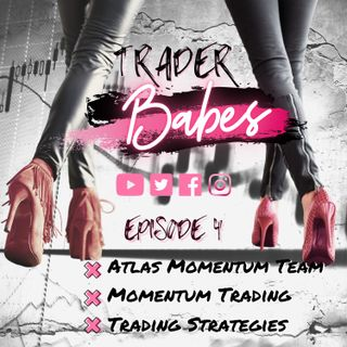 Trader Babes: Atlas Trading Momentum Team Ep 4
