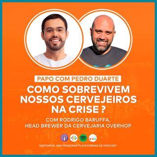 EP06 - COMO SOBREVIVEM NOSSOS CERVEJEIROS NA CRISE DO CORONAVÍRUS? - Com Rodrigo Baruffa!
