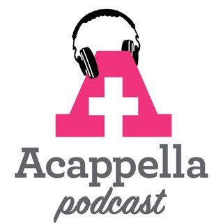 Acappella Podcast