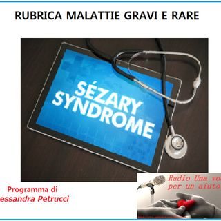 RUBRICA MALATTIE GRAVI E RARE:SINDROME SEZARY