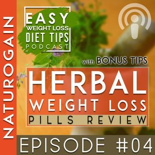 Herbal Weight Loss Pills Review | Ep 4 Podcast