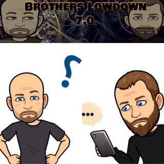 Brothers Lowdown 7.0