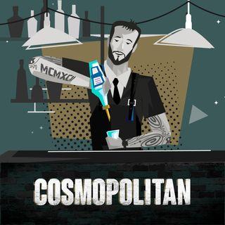 Ep.5 Cosmopolitan