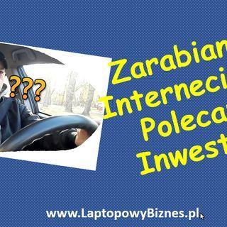 Jak zarabiać w Internecie BEZ Polecania i Inwestycji?