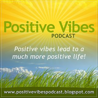 Positive Vibes Podcast