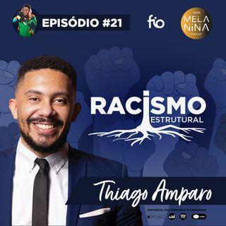 #EP21 Thiago Amparo - Racismo Estrutural