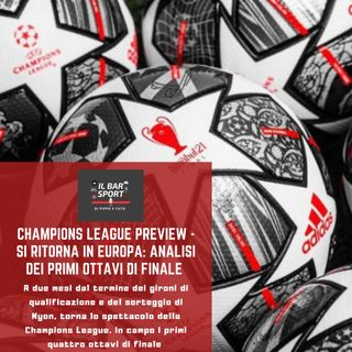 Champions League Preview - Si ritorna in Europa: analisi dei primi ottavi di finale