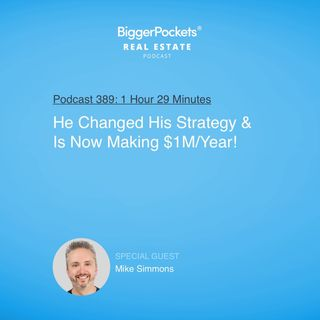 389: He Changed His Strategy & Is Now Making $1M/Year! With Mike Simmons