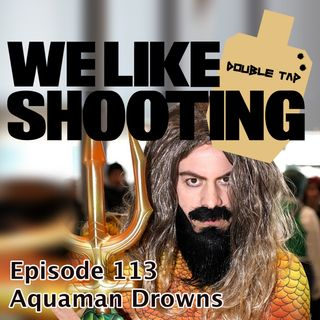 WLS Double Tap 113 - Aquaman Drowns