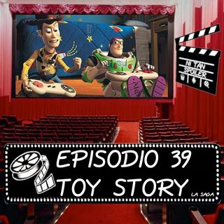 Episodio 39 - Toy Story La Saga