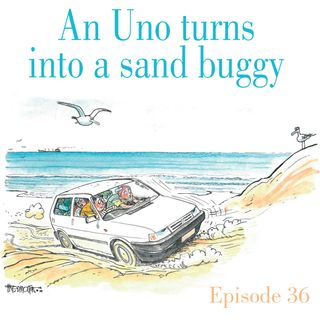 Ep. 35 An Uno turns into a beach buggy