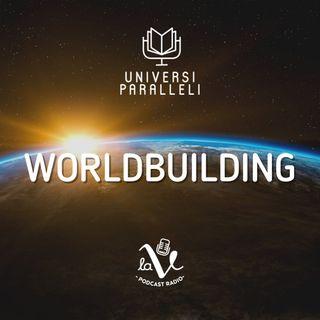 Worldbuilding: creare un mondo immaginario