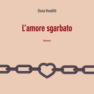 """Elena Venditti """"L'amore sgarbato"""""""