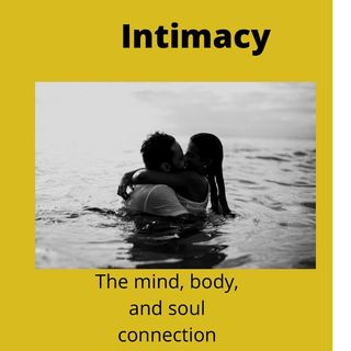 Intimacy-The Mind, Body, and Spirit Connection