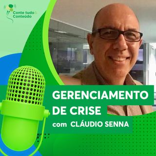 Episódio 8 - Gerenciamento de Crise - Cláudio Senna