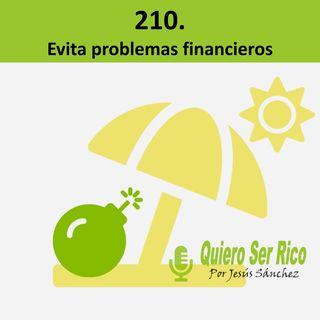 210. 💣Evita problemas financieros -verano 21- ciclo finanzas personales