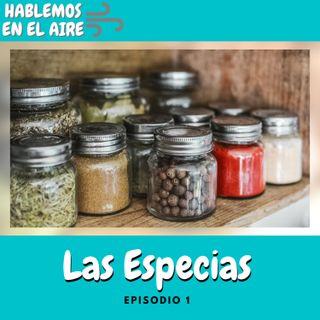S1E1 Las Especias