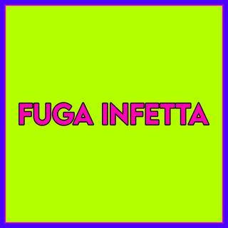 Fuga Infetta