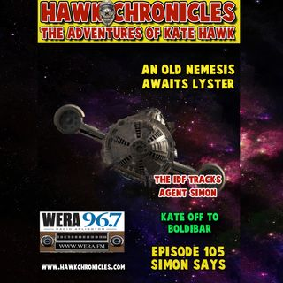 "Episode 105 Hawk Chronicles ""Simon Says"""