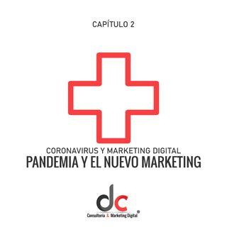 Capítulo 2: La pandemia y el Nuevo marketing - Marketing y Coronavirus