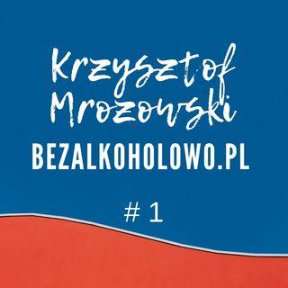 #1 Jak przestałem pić  - Piotr z Bieszczad w bezalkoholowo.pl