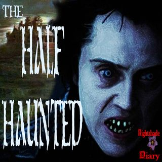 The Half Haunted | The Ghost of the Hessian Soldier | Podcast