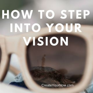 1003 How to Step into Your Vision