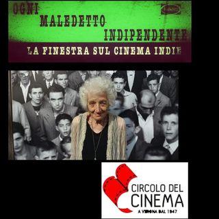 #14 Ogni Maledetto Indipendente - La finestra sul cinema indie. Il ricordo su Cecilia Mangini