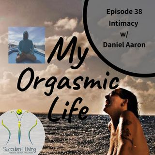 Ep. 38 Intimacy with co-host Daniel Aaron