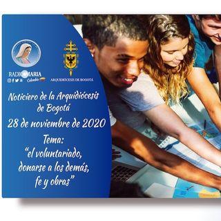 """noticiero arquidiócesis de Bogotá 28nov2020 """"el voluntariado, donarse a los demás, fe y obras"""""""