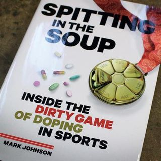 """A Historical View of Doping in Sports - """"Spitting in the Soup"""""""