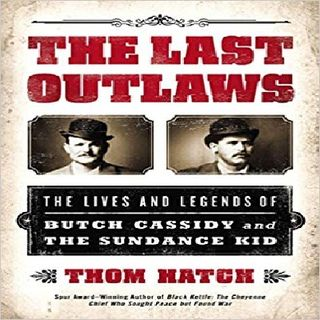 BUTCH CASSIDY & the SUNDANCE KID -  THOM HATCH