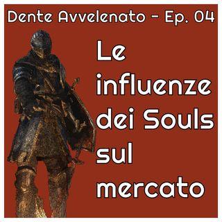 Ep.4 - Le influenze dei Souls sul mercato videoludico