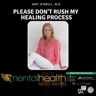 Please Don't Rush My Healing Process