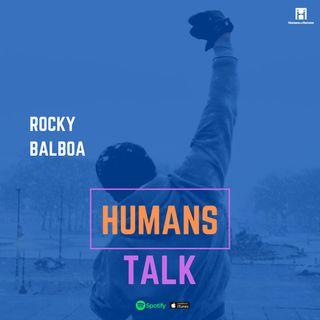 HumansTalk | Rocky Balboa racconta l'Autostima al figlio Robert